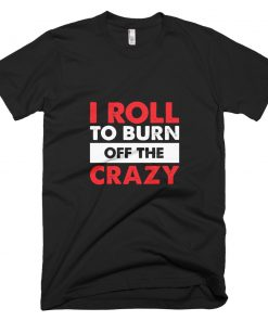 Burn the Crazy T-Shirt Black