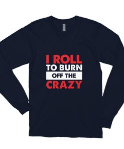 Burn the Crazy Long Sleeve Shirt Navy
