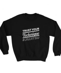 Trust your Technique Sweatshirt Black