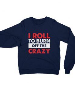 Burn the Crazy Sweatshirt Navy