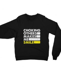 Choking Others Sweatshirt Black