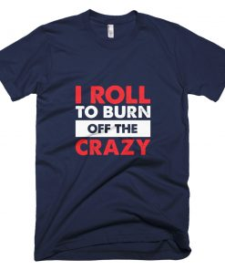 Burn the Crazy T-Shirt Navy