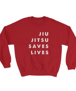 Jiu Jitsu Saves Lives Sweatshirt Red