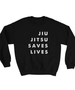 Jiu Jitsu Saves Lives Sweatshirt Black