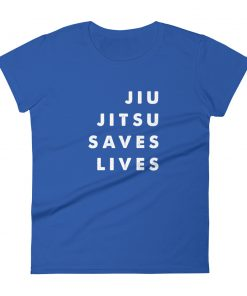 Jiu Jitsu Saves Lives Women's T-Shirt Blue
