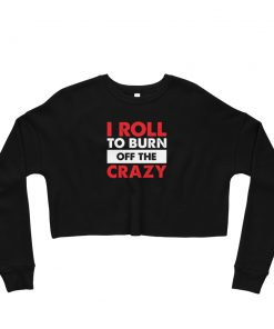 Burn the Crazy Women's Cropped Sweatshirt Black