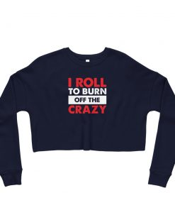 Burn the Crazy Women's Cropped Sweatshirt Navy