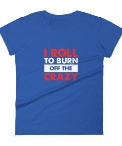 Burn the Crazy Women's T-Shirt Blue