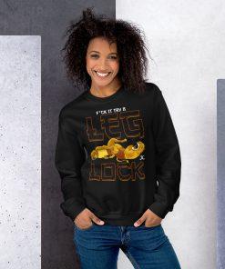 f*ck it try a leg lock sweatshirt female mockup