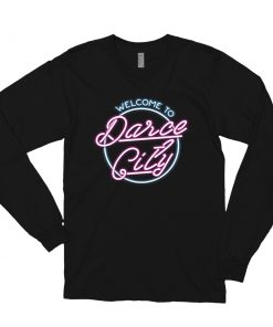 Welcome to Darce City Long Sleeve Shirt Front