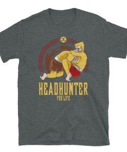 Headhunter for Life T-Shirt 9