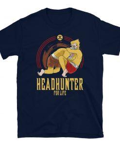 Headhunter for Life T-Shirt 8