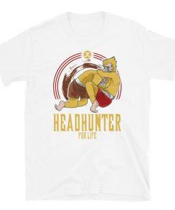 Headhunter for Life T-Shirt 11
