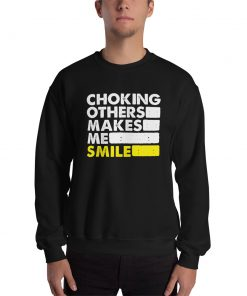 Choking Others Sweatshirt 4