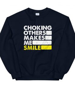Choking Others Sweatshirt 5
