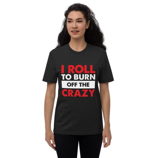 Burn the Crazy Recycled T-Shirt 2